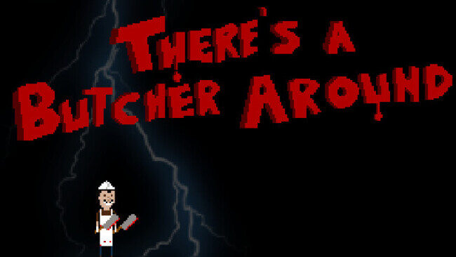 There's A Butcher Around Free Download
